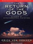 The Return of the Gods: Evidence of Extraterrestrial Visitations (Unabridged) Audiobook, by Erich von Daniken