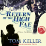 Return of the High Fae: Vegas Fae Stories (Unabridged), by Tom Keller