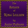 The Return of King Lillian (Unabridged) Audiobook, by Suzie Plakson