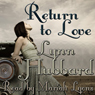 Return to Love: A Romance Novel for Young Adults (Unabridged) Audiobook, by Lynn Hubbard