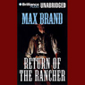 Return of the Rancher (Unabridged), by Max Brand