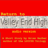 Return to Valley End High (Unabridged), by Brian Barber