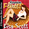Reunion Flirts!: 5 Romantic Short Stories - The Flirts! Collections (Unabridged) Audiobook, by Lisa Scott