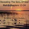 Revealing the Sons of God, Part B, Chapters 13-24: The Commented Bible Series (Unabridged) Audiobook, by Jerome Cameron Goodwin