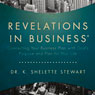 Revelations in Business: Connecting Your Business Plan with Gods Purpose and Plan for Your Life, by Dr. K. Shelette Stewart