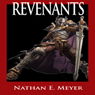 Revenants (Unabridged), by Nathan Meyer