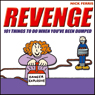 Revenge: 101 Things to do When Youve Been Dumped (Unabridged) Audiobook, by Nick Ferris