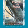 Revenge of the Whale: The True Story of the Whaleship Essex Audiobook, by Nathaniel Philbrick