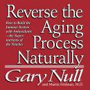 Reverse the Aging Process Audiobook, by Gary Null
