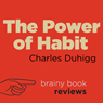 Review: The Power of Habit by Charles Duhigg (Unabridged) Audiobook, by Brainy Book Reviews
