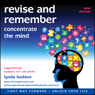 Revise and Remember: Concentrate the mind Audiobook, by Lynda Hudson