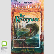 The Revognase: The Quentaris Chronicles, Book 3 (Unabridged), by Lucy Sussex