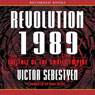 Revolution 1989: The Fall of the Soviet Empire (Unabridged), by Victor Sebestyen