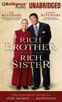 Rich Brother, Rich Sister: Two Different Paths to God, Money and Happiness (Unabridged), by Robert Kiyosaki