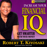 Rich Dads Increase Your Financial IQ: Get Smarter with Your Money Audiobook, by Robert T. Kiyosaki