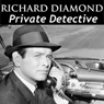 Richard Diamond, Private Detective: Old Time Radio - 122 Shows, by Blake Edwards