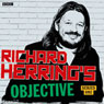 Richard Herrings Objective: Complete Series, by Richard Herring