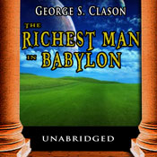 The Richest Man in Babylon: George S. Clasons Bestselling Guide to Financial Success: Saving Money and Putting it to Work for You (Unabridged) Audiobook, by George S. Clason