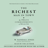 The Richest Man in Town: The Twelve Commandments of Wealth, by Randall Jones