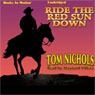 Ride the Red Sun Down (Unabridged) Audiobook, by Thom Nicholson