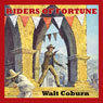 Riders of Fortune (Unabridged) Audiobook, by Walt Coburn