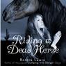 Riding a Dead Horse (Unabridged), by Bonnie Lewis