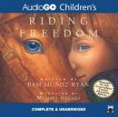 Riding Freedom (Unabridged), by Pam Munoz Ryan