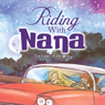Riding with Nana (Unabridged), by Suzan Askins