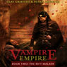 The Rift Walker: Vampire Empire, Book 2 (Unabridged) Audiobook, by Clay Griffith