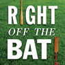 Right Off the Bat: Baseball, Cricket, Literature, and Life (Unabridged) Audiobook, by Martin Rowe