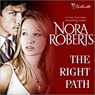 The Right Path (Unabridged), by Nora Roberts
