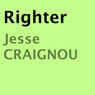 Righter (Unabridged) Audiobook, by Jesse Craignou