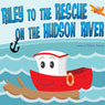 Riley to the Rescue on the Hudson River (Unabridged) Audiobook, by Donna Taylor