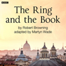 The Ring and the Book (Classic Serial) Audiobook, by Robert Browning