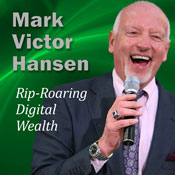 Rip-Roaring Digital Wealth: A Whole New World of Possibility Audiobook, by Mark Victor Hansen