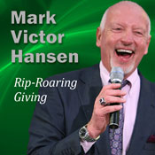 Rip-Roaring Giving: Leave an Indelible Mark Audiobook, by Mark Victor Hansen