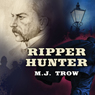 Ripper Hunter (Unabridged) Audiobook, by M. J. Trow