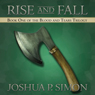 Rise and Fall: Book One of the Blood and Tears Trilogy (Unabridged), by Joshua P. Simon