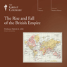 The Rise and Fall of the British Empire Audiobook, by The Great Courses