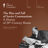 The Rise and Fall of Soviet Communism: A History of 20th-Century Russia, by The Great Courses