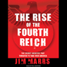 The Rise of the Fourth Reich: The Secret Societies That Threaten to Take Over America (Unabridged), by Jim Marrs