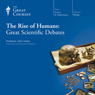 The Rise of Humans: Great Scientific Debates, by The Great Courses