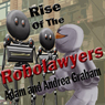 Rise of the Robolawyers: Adventures of Powerhouse, Book 2 (Unabridged) Audiobook, by Adam Graham