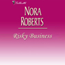 Risky Business (Unabridged) Audiobook, by Nora Roberts
