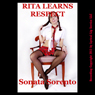 Rita Learns Respect: A Teacher-Student Domination Erotica Story (Unabridged), by Sonata Sorento
