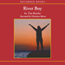 River Boy (Unabridged), by Tim Bowler