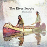 The River People (Unabridged) Audiobook, by Kristen James