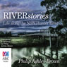 River Stories: Life along the NSW Hunter River (Unabridged) Audiobook, by Philip Ashley-Brown
