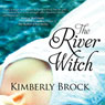 The River Witch (Unabridged), by Kimberly Brock