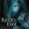 Rivers Edge (Unabridged) Audiobook, by Erin Keyser Horn